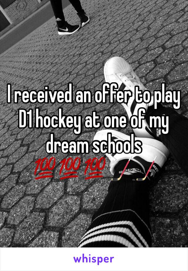 I received an offer to play D1 hockey at one of my dream schools 💯💯💯🏒🏒