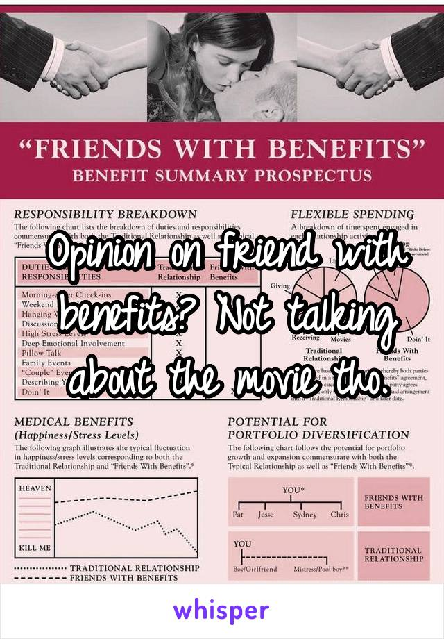 Opinion on friend with benefits? Not talking about the movie tho.