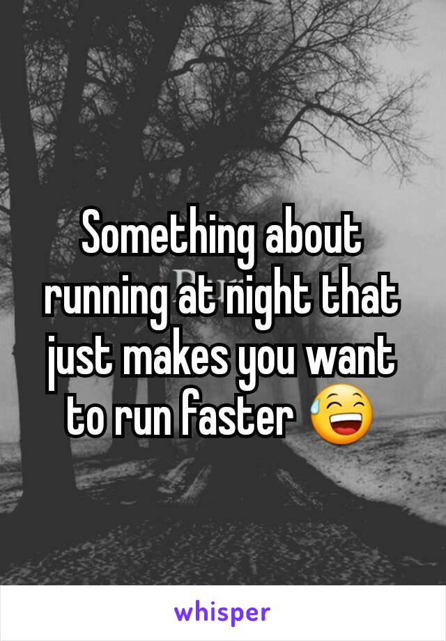 Something about running at night that just makes you want to run faster 😅