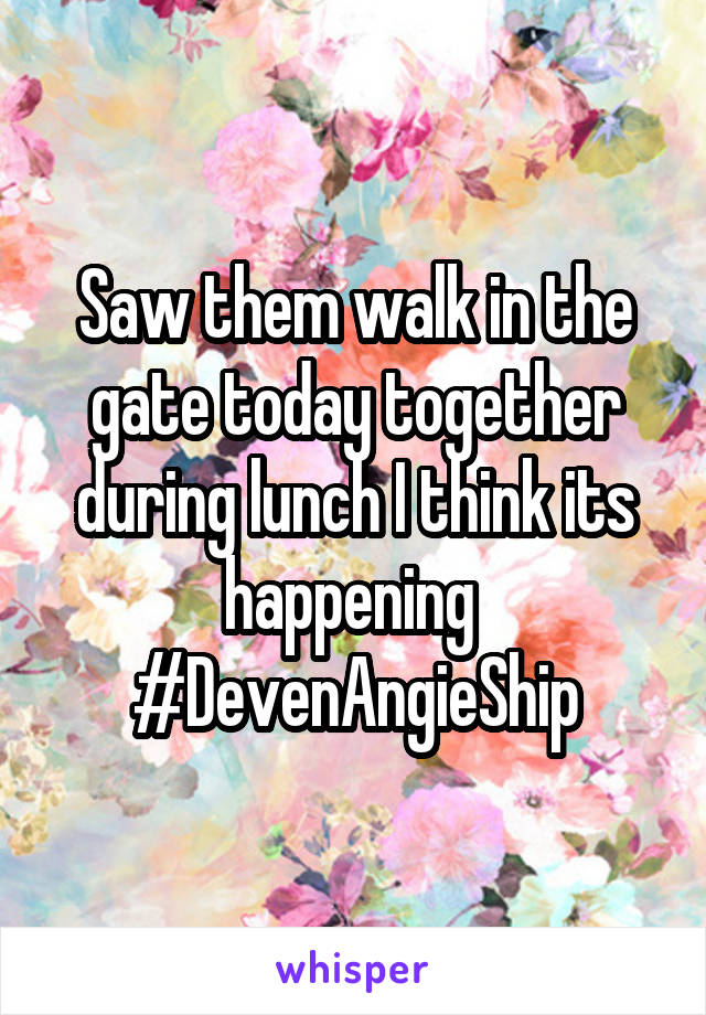 Saw them walk in the gate today together during lunch I think its happening  #DevenAngieShip