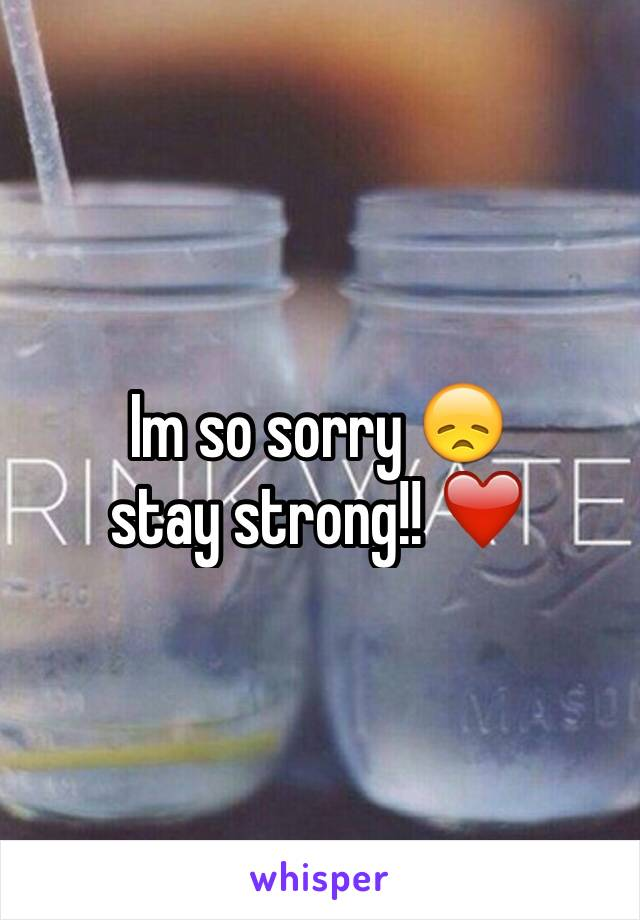 Im so sorry 😞  stay strong!! ❤️