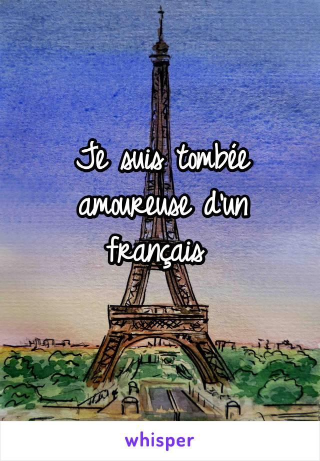 Je suis tombée amoureuse d'un français