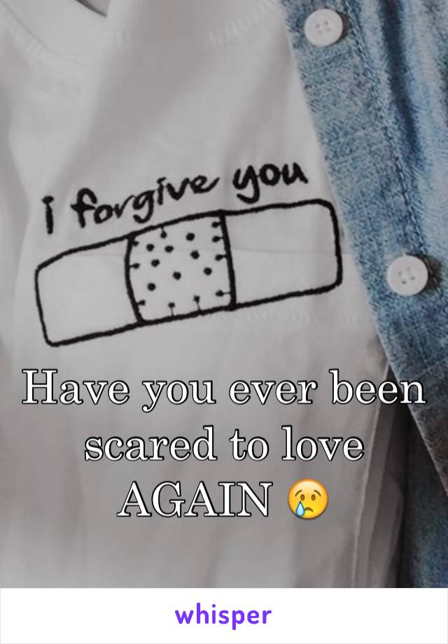 Have you ever been scared to love AGAIN 😢
