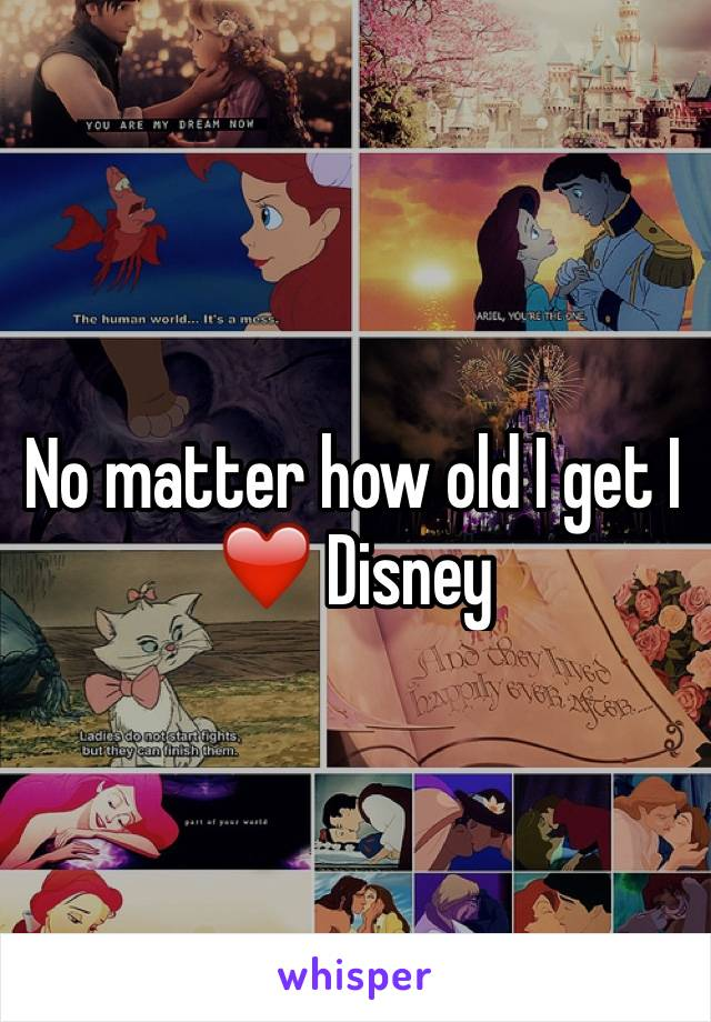 No matter how old I get I ❤️ Disney