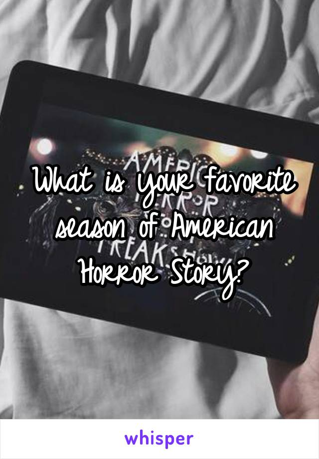 What is your favorite season of American Horror Story?