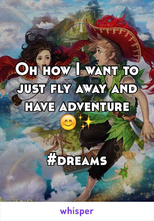 Oh how I want to just fly away and have adventure  😊✨   #dreams