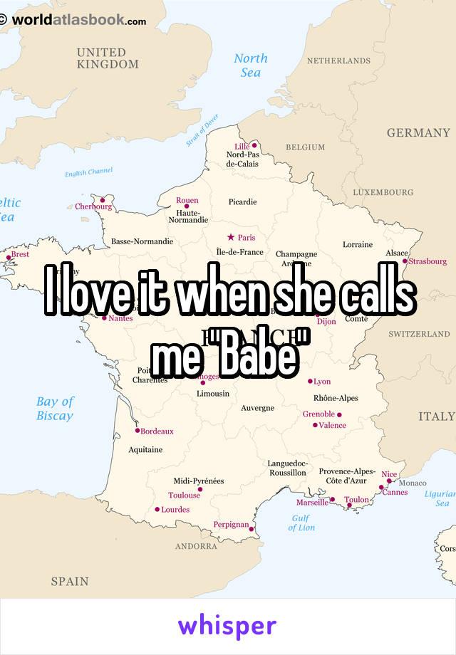 "I love it when she calls me ""Babe"""