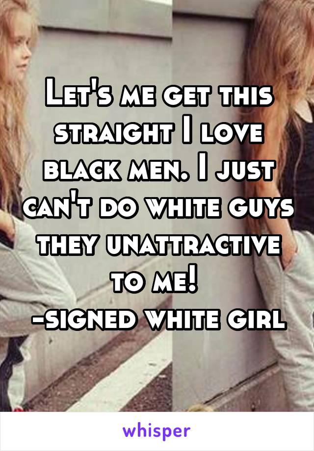 Why do white guys love black guys