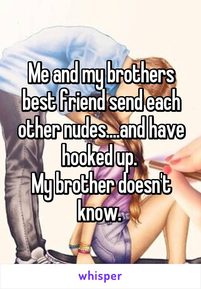 Hook up with bestfriends brother
