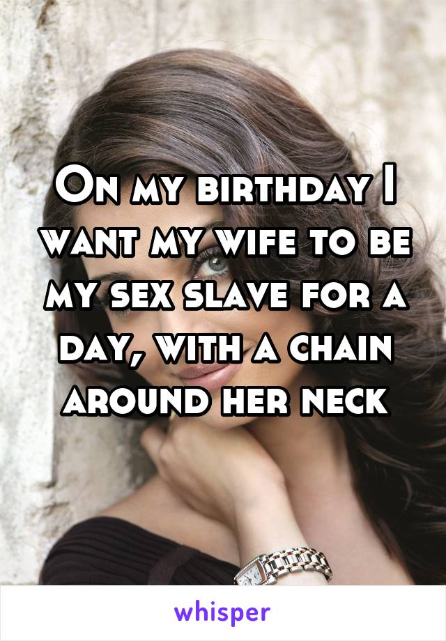 Making my wife my sex slave opinion obvious