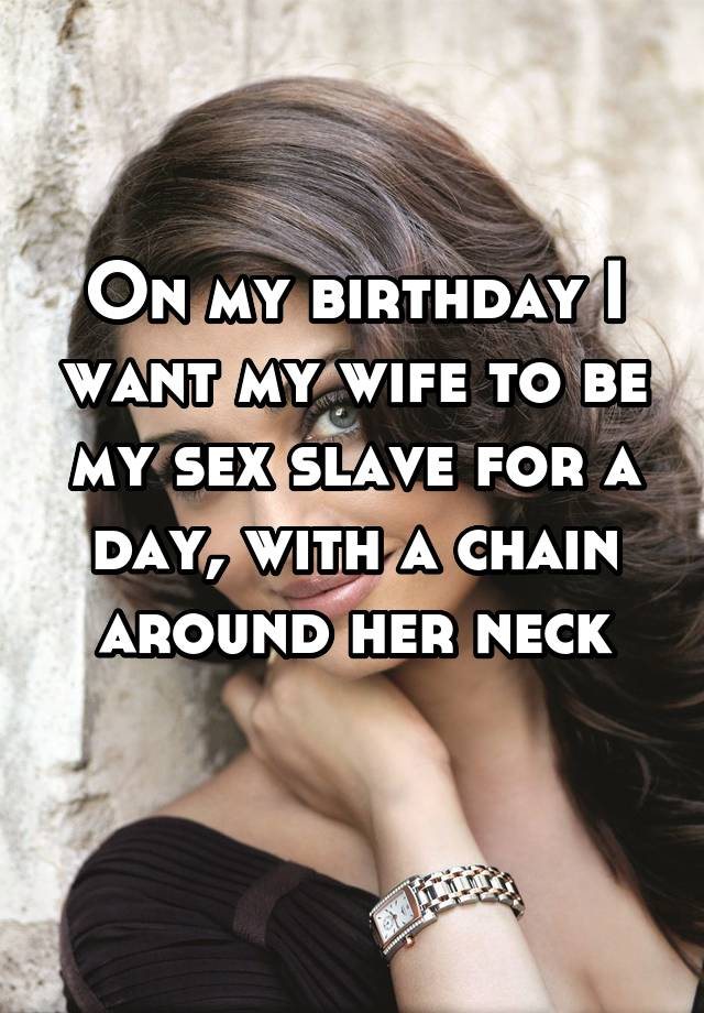 Nonsense! wife wants to be sex slave never
