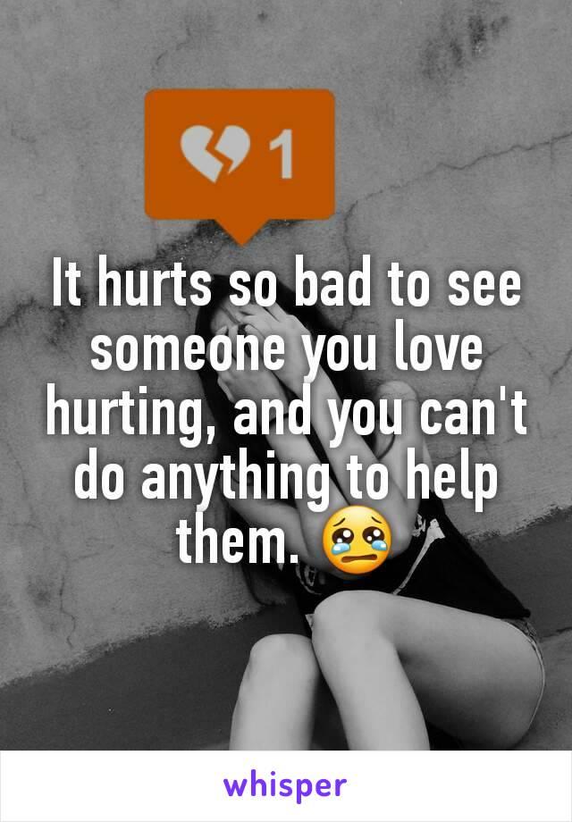 why love hurts so bad