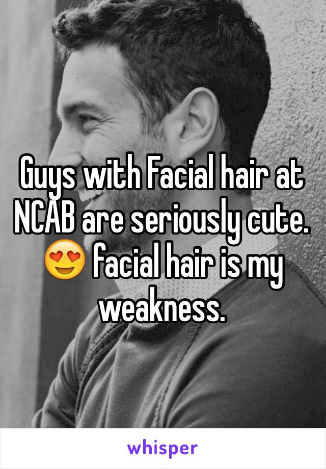 Guys with Facial hair at NCAB are seriously cute. 😍 facial hair is my weakness.