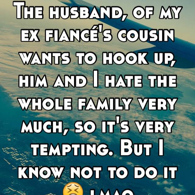My ex husband is hookup my cousin