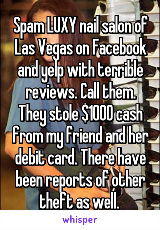 Spam LUXY nail salon of Las Vegas on Facebook and yelp with terrible ...