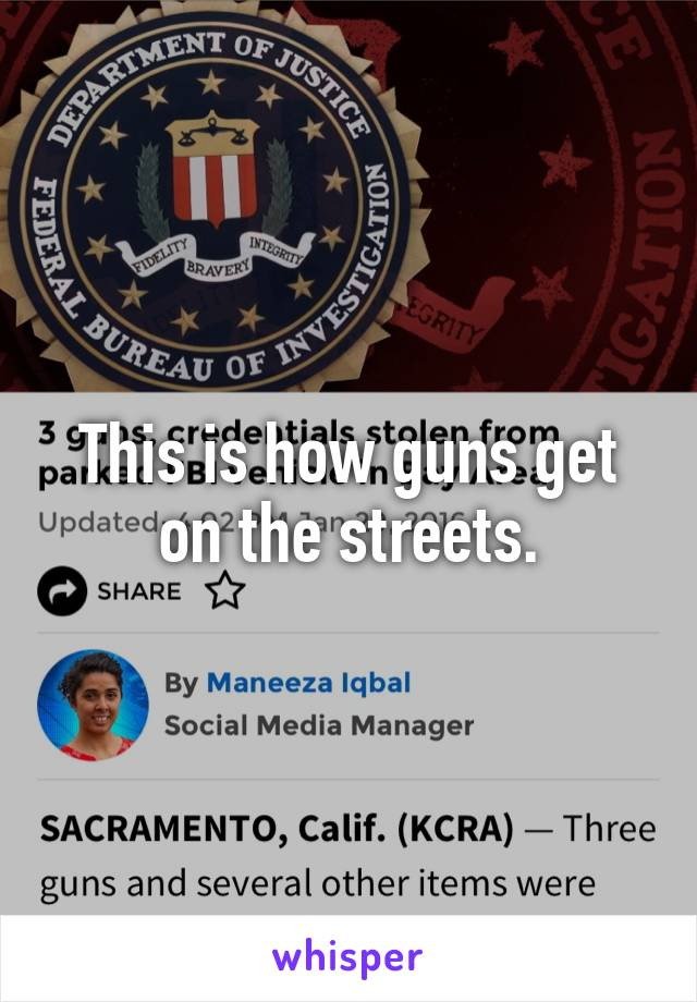 This is how guns get on the streets.