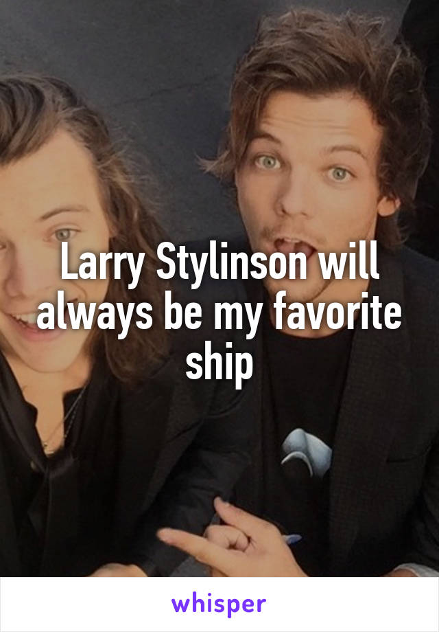 Larry Stylinson will always be my favorite ship
