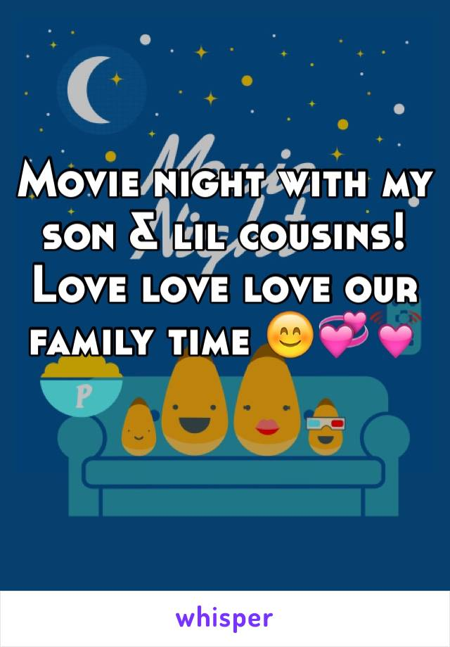 Movie night with my son & lil cousins! Love love love our family time 😊💞💓