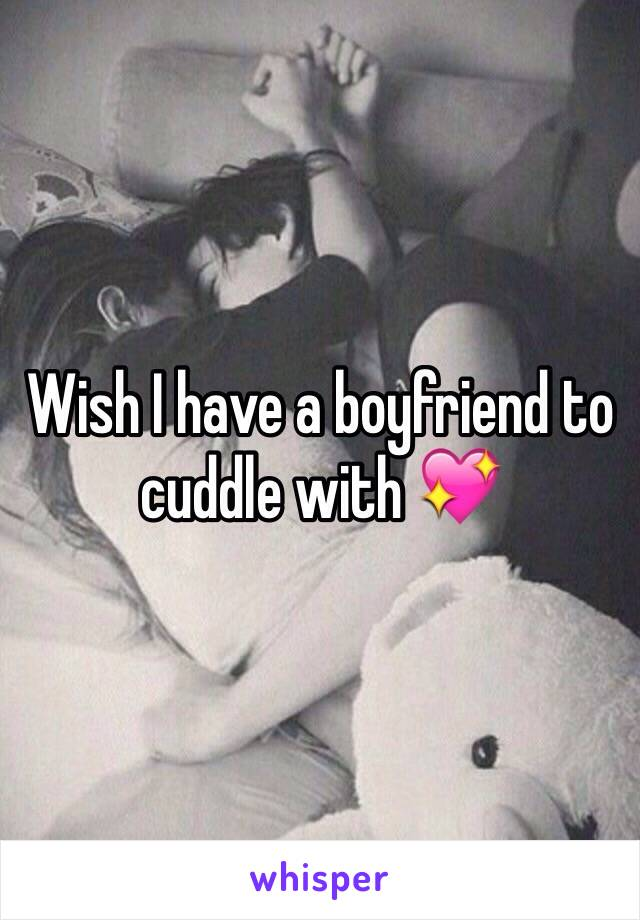 Wish I have a boyfriend to cuddle with 💖