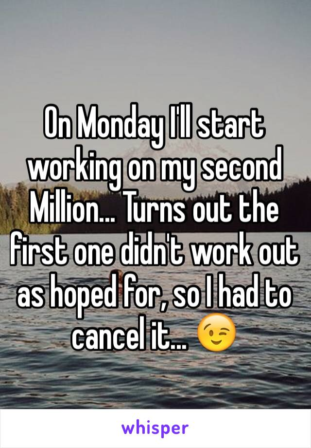 On Monday I'll start working on my second Million... Turns out the first one didn't work out as hoped for, so I had to cancel it... 😉