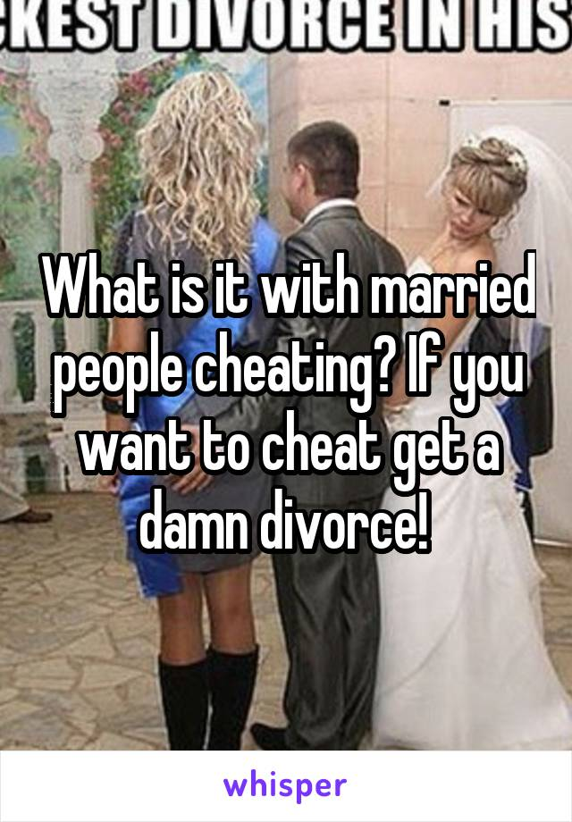 Married wanting to cheat