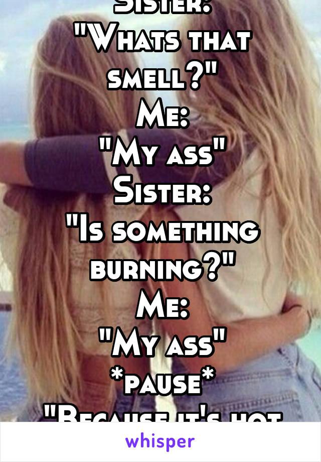 sister hot ass