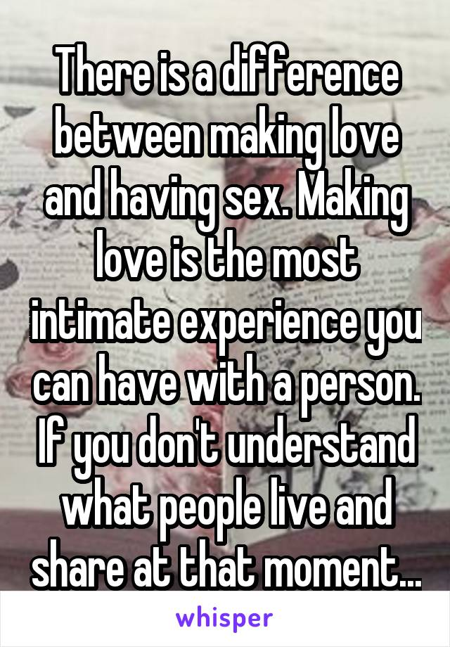 What is the difference between sex and making love