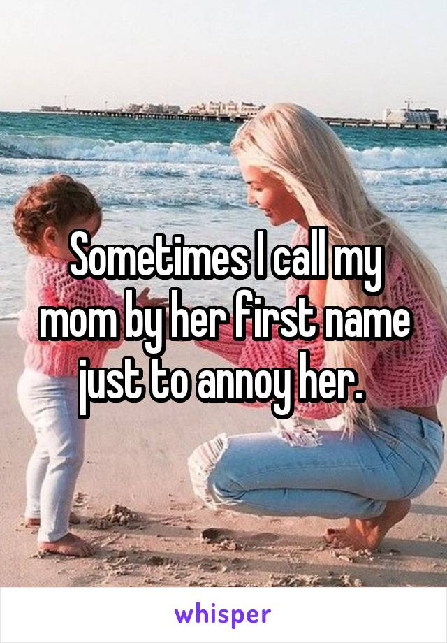 18 Reasons Why Kids Call Their Parents By Their First Names