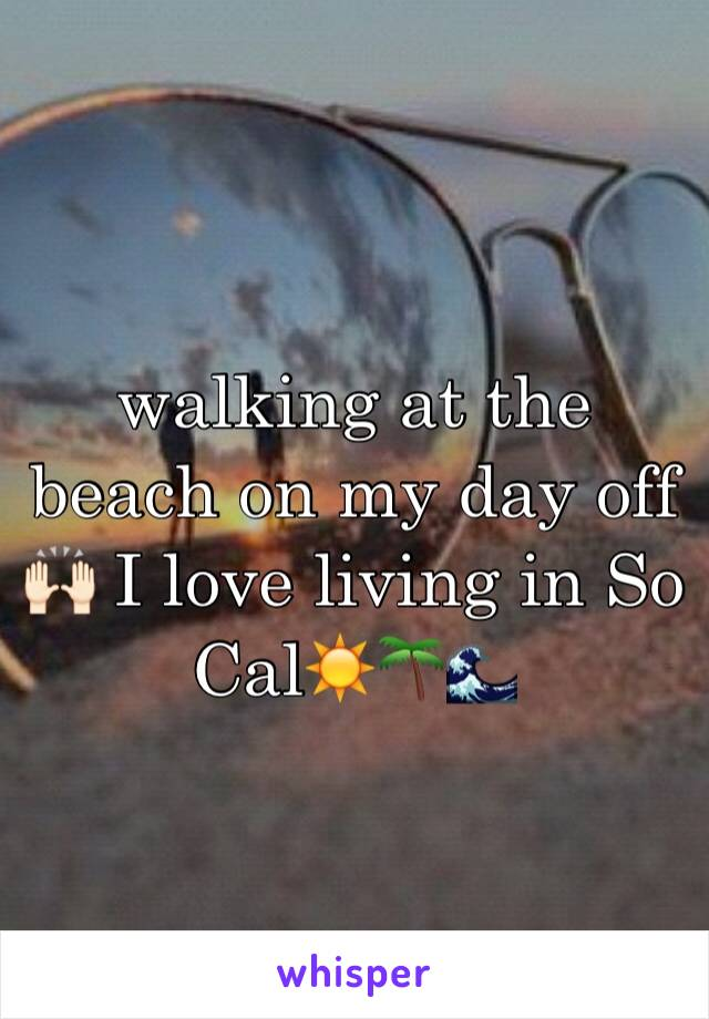 walking at the beach on my day off 🙌🏻 I love living in So Cal☀️🌴🌊