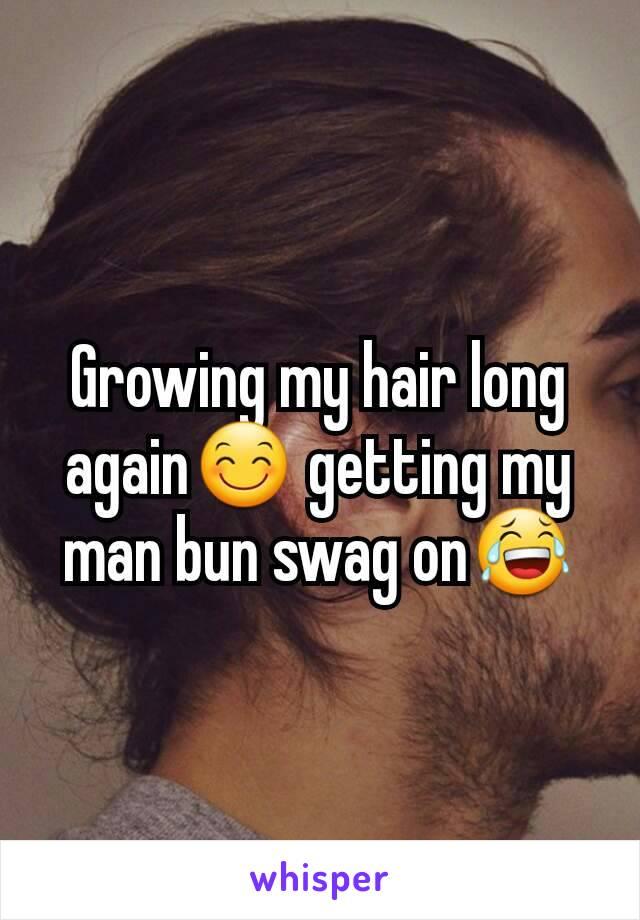 Growing my hair long again😊 getting my man bun swag on😂