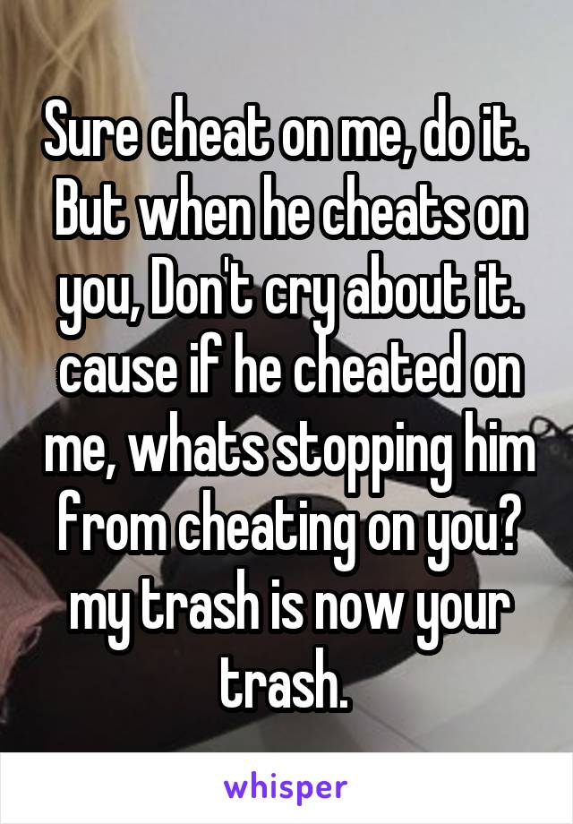 what to do if he cheats on you
