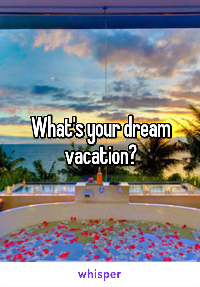 dream vacation meaning