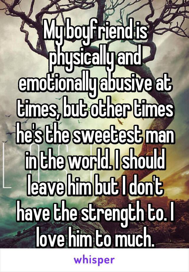 my boyfriend is verbally abusive but i love him