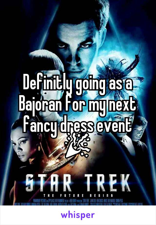 Definitly going as a Bajoran for my next fancy dress event 🎉