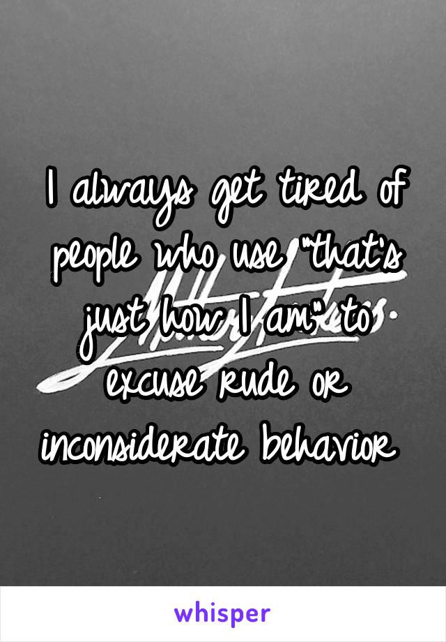 Inconsiderate behavior