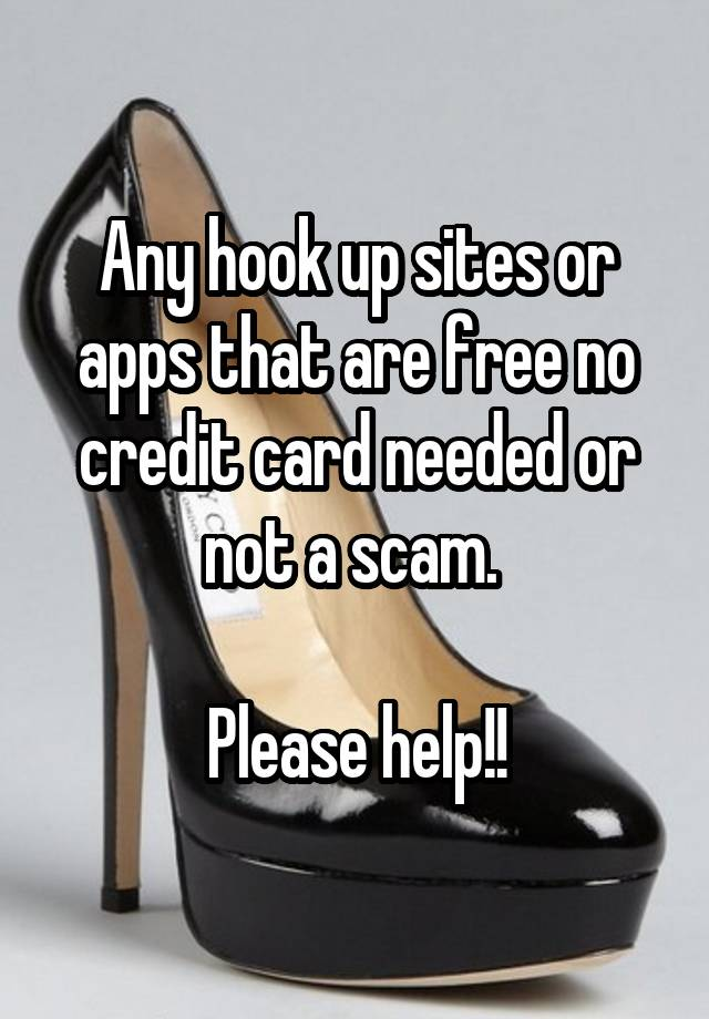 Any hookup site without credit card