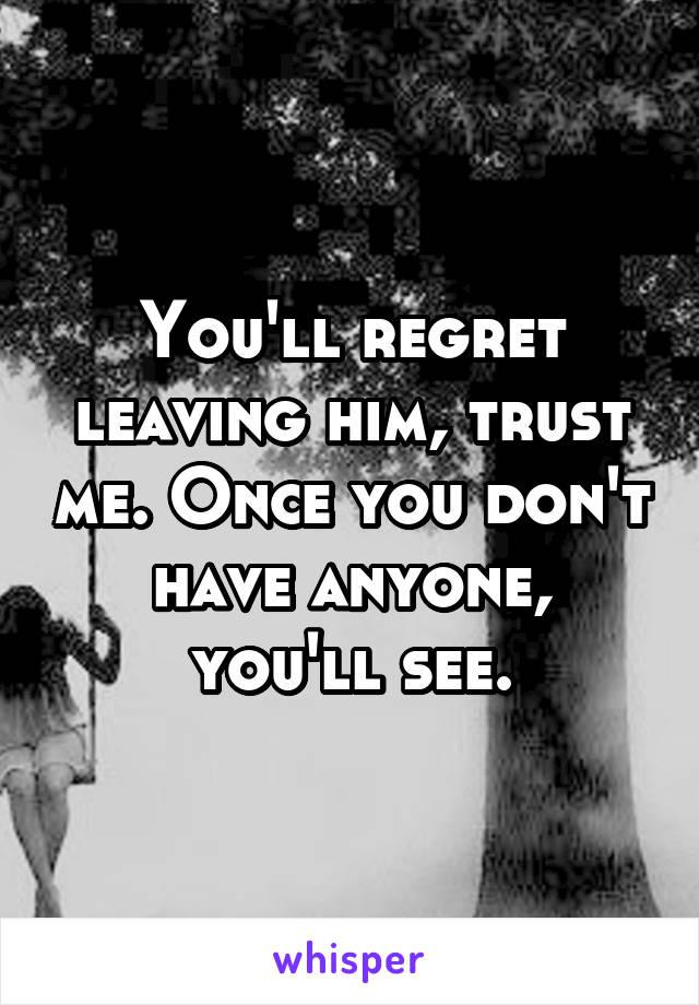 I Regret Leaving Him