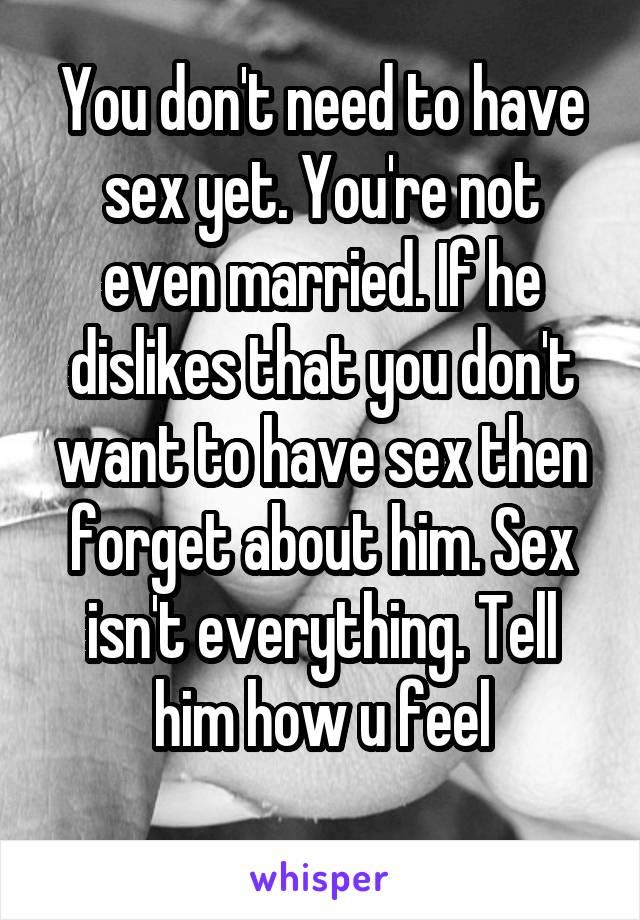 He dislikes sex