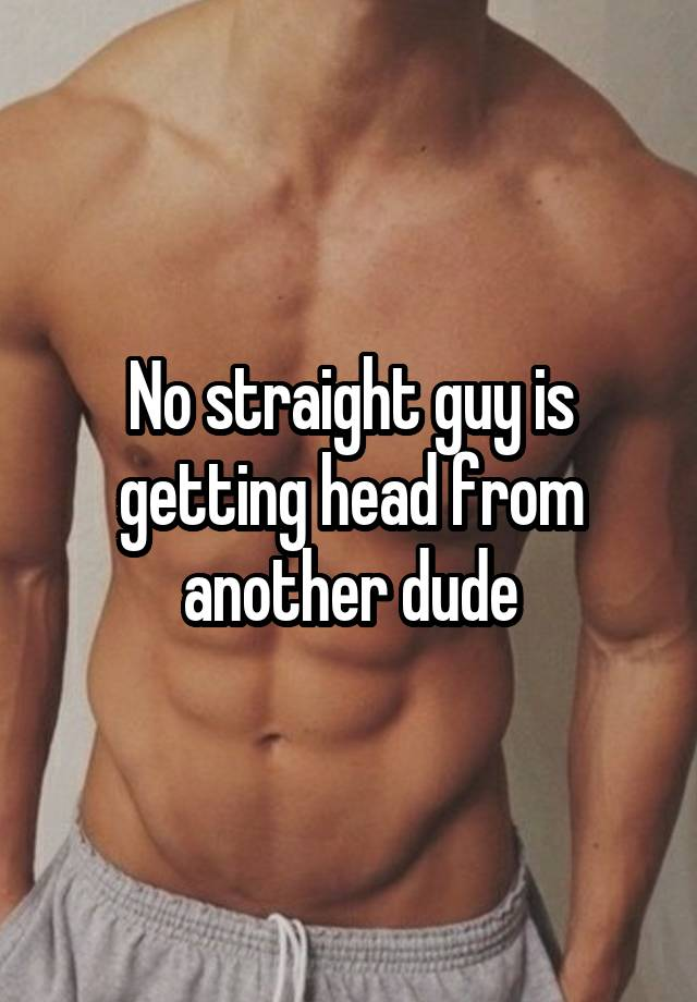 Straight guy gets head