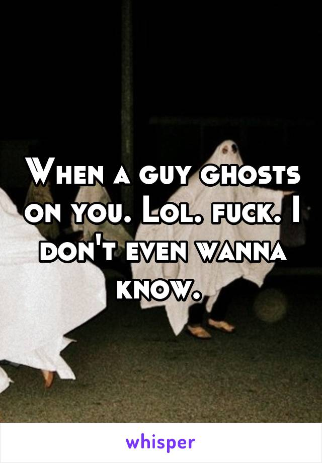 What To Do When A Guy Ghosts You