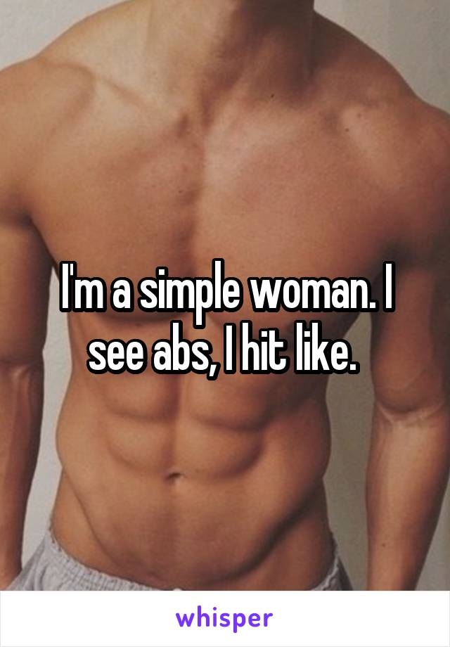 I'm a simple woman. I see abs, I hit like.