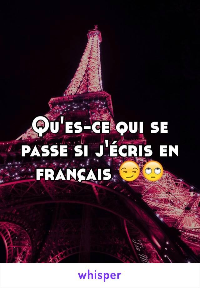 Qu'es-ce qui se passe si j'écris en français 😏🙄