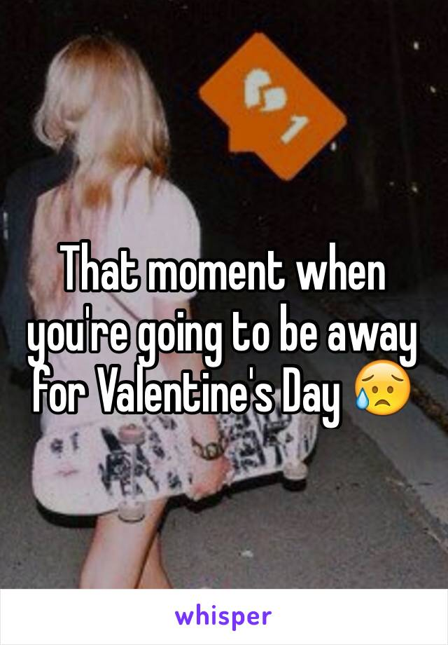That moment when you're going to be away for Valentine's Day 😥