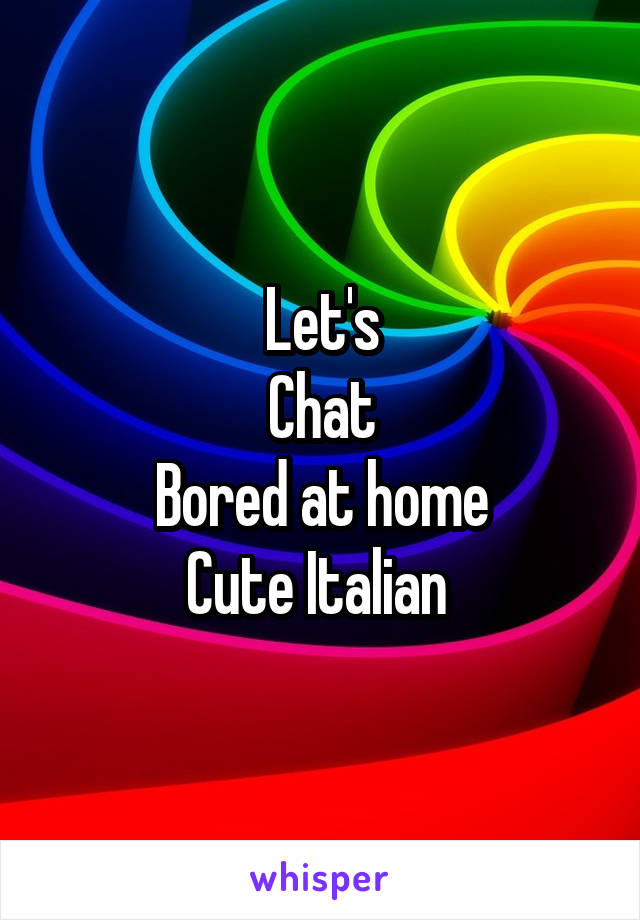 Let's Chat Bored at home Cute Italian