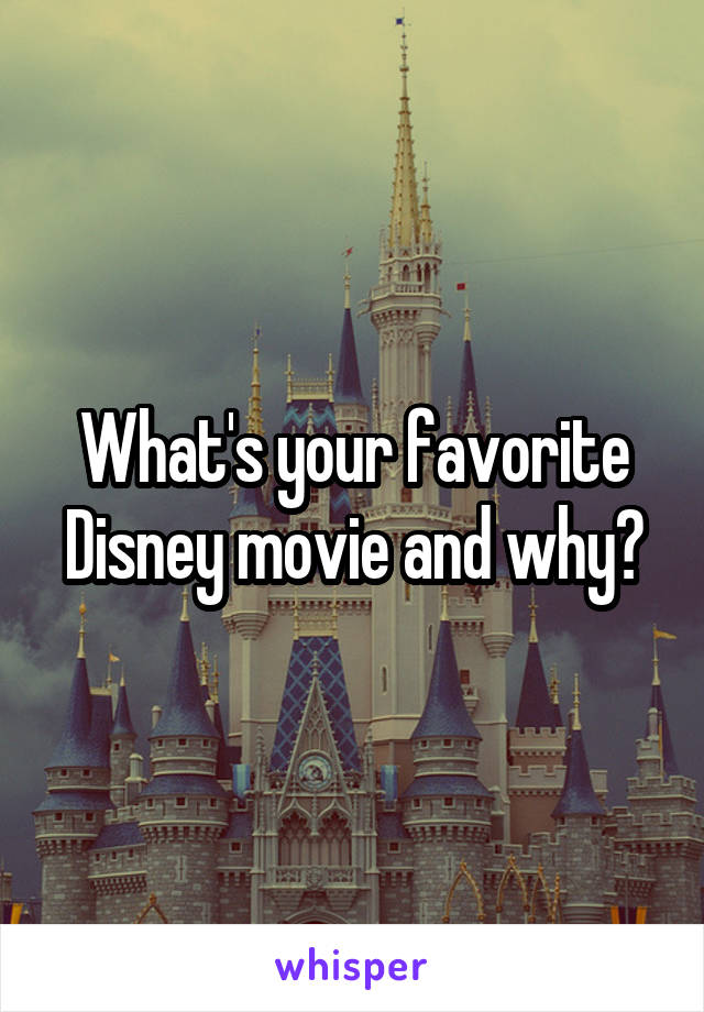 What's your favorite Disney movie and why?