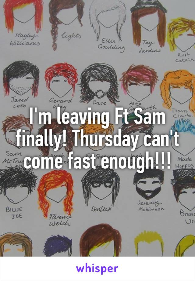 I'm leaving Ft Sam finally! Thursday can't come fast enough!!!