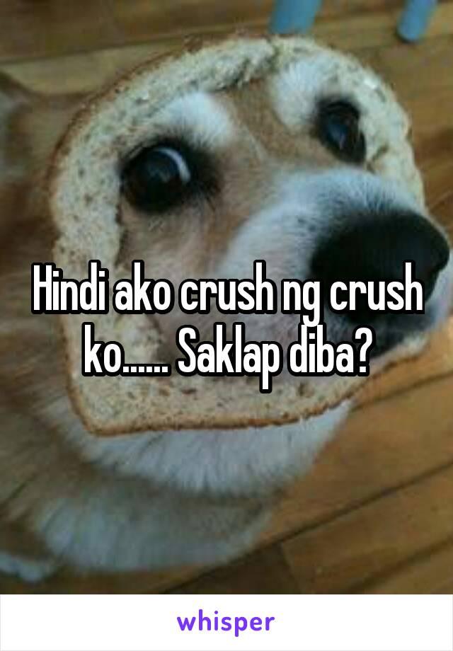 Hindi ako crush ng crush ko...... Saklap diba?
