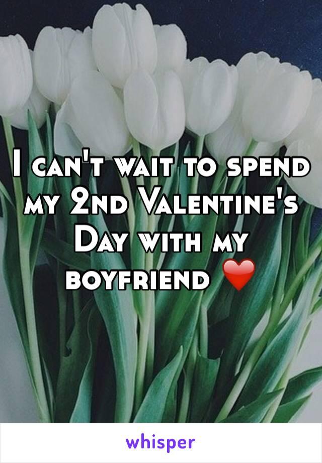 I can't wait to spend my 2nd Valentine's Day with my boyfriend ❤️