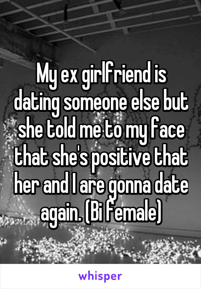 ex girlfriend is already dating someone else