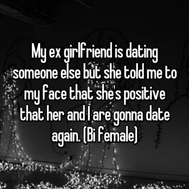 My ex girlfriend is dating someone else is it over